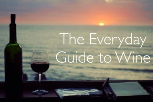 """The Everyday Guide to Wine"" – The Basics"