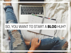 So, you want to start a blog huh?