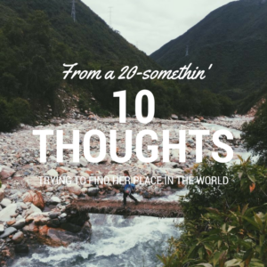 10 Thoughts from a 20-Something Trying to Find Her Place in the World