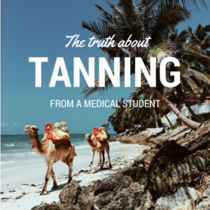 The Truth about Tanning from a Medical Student – And What Tanning Products You Should Be Using Now