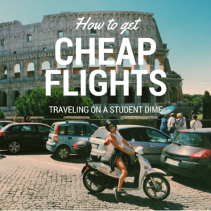 How to Get Cheap Flights – Traveling on a Student Dime