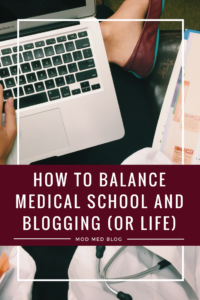 How to Manage Medical School and Blogging (or Just Life)