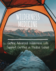 Wilderness Medicine: Getting AWLS Certified