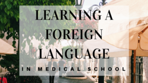 Learning a Foreign Language in Medical School