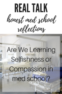 Med Students: Are We Learning Selfishness or Compassion?